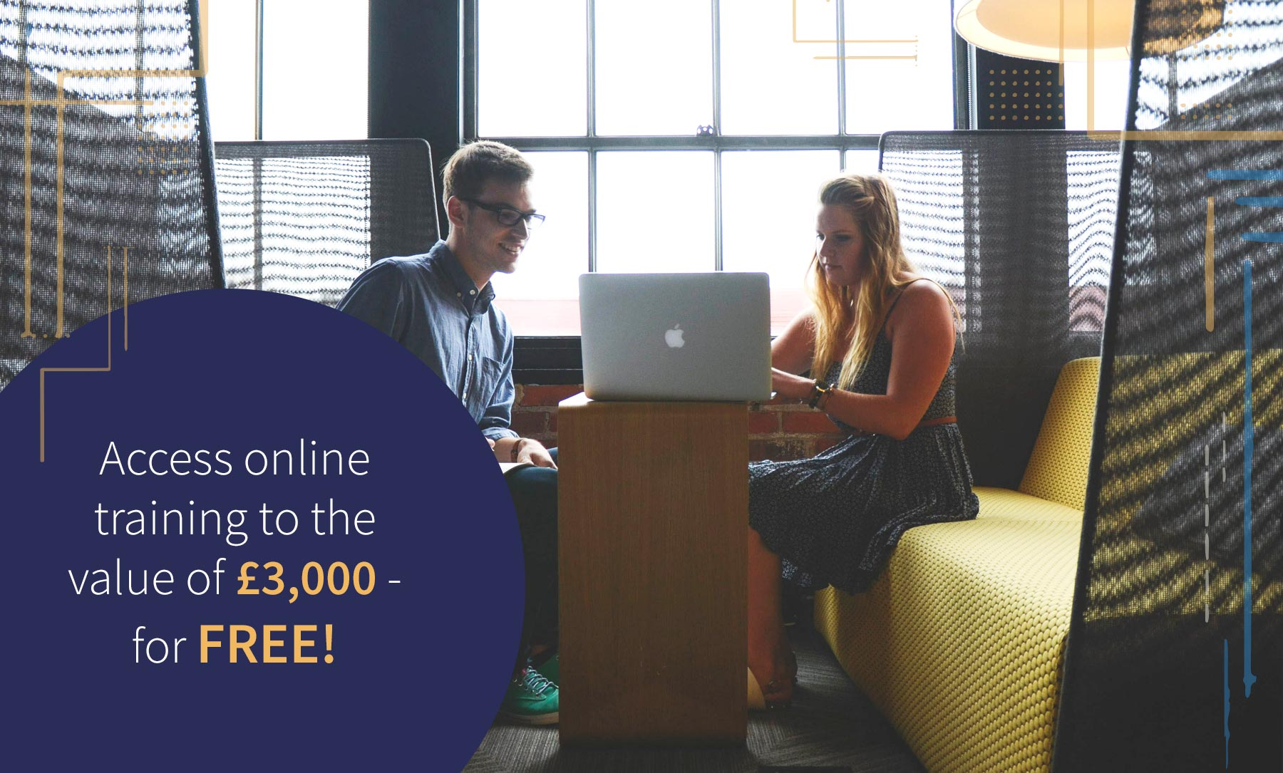 Access online training to the value of £3,000 - for FREE